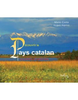 Découvrir le pays catalan, son histoire, son patrimoine