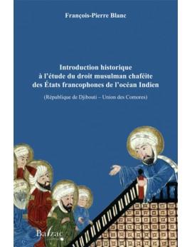 Introduction historique à l'étude du droit musulman chaféite des États francophones