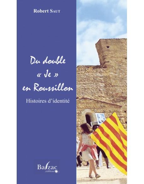 Du double en je en Roussillon, Histoires d'identité