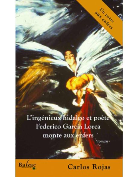 L'ingénieux hidalgo et poète Federico García Lorca monte aux enfers