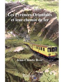 Les Pyrénées -Orientales et leur chemin de fer