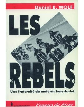Les Rebels une fraternité de motards hors-la-loi.