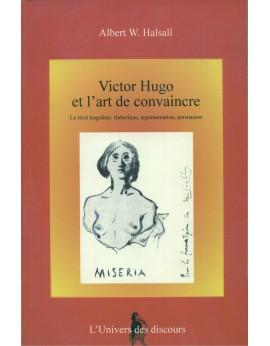 Victor Hugo et l' art de convaincre