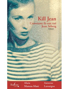 Kill jean Comment ils ont tué Jean Seberg