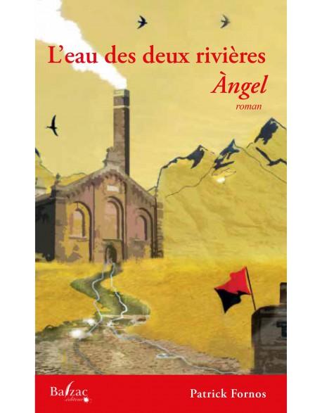 L'eau des deux rivières – (Tome 1 : Angel) Patrick Fornos