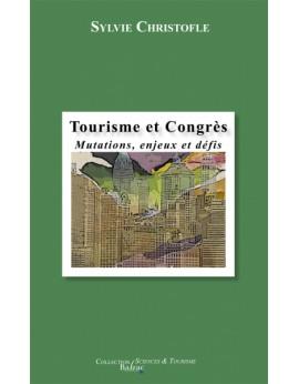 Tourisme de réunions et de congrès : Mutations, enjeux et défis