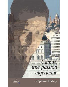 Camus, une passion algérienne